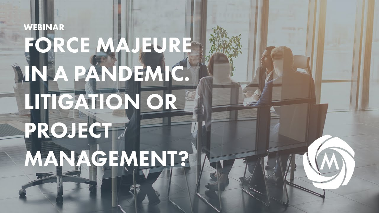 Force Majeure in a Pandemic. Litigation or Project Management? video