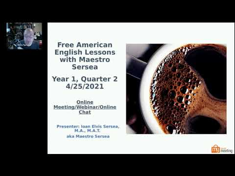 Free American English Lessons with Maestro Sersea - Online Meeting/Webinar/Online Chat Yr. 1, Qtr. 2