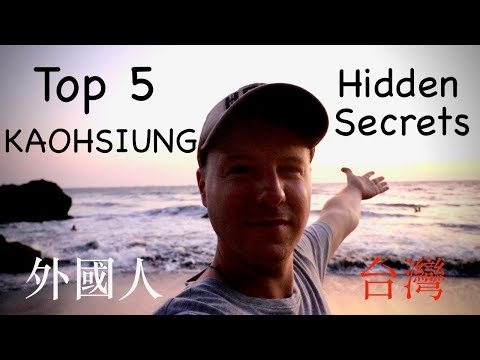 TOP 5 HIDDEN SECRETS of Kaohsiung |  五大高雄隱藏的秘密 | Kaohsiung, Taiwan