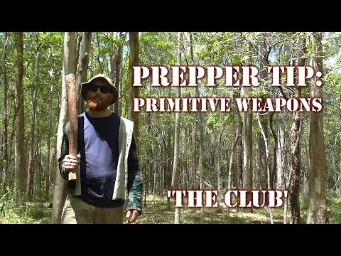 Prepper Tip: Primitive Weapons – 'The Club'