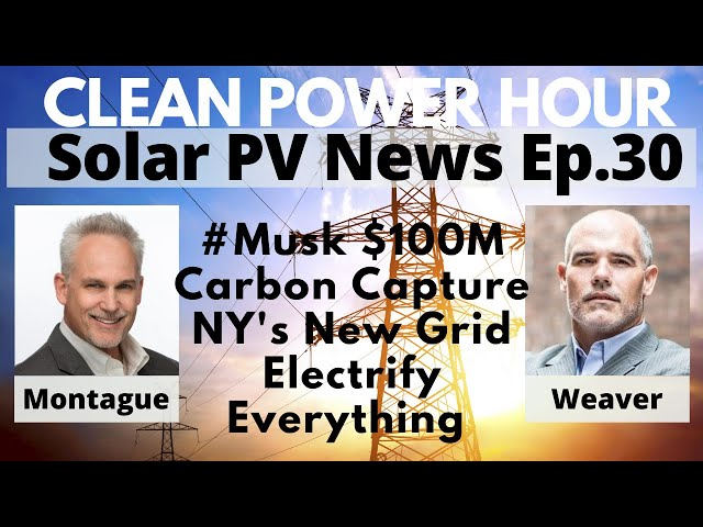 #Musk's $100M Gambit for Carbon Capture   NY Getting a New Grid   Electrify Everything   CPH Ep30