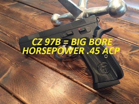 CZ 97B =  45 ACP Big Bore Horsepower!