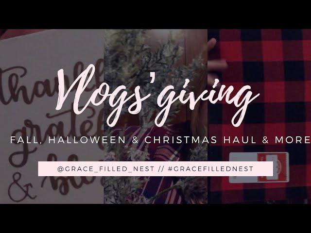 Christmas   Fall & Halloween Haul   Vlogs'giving Week #2   #VLOGSGIVING!!