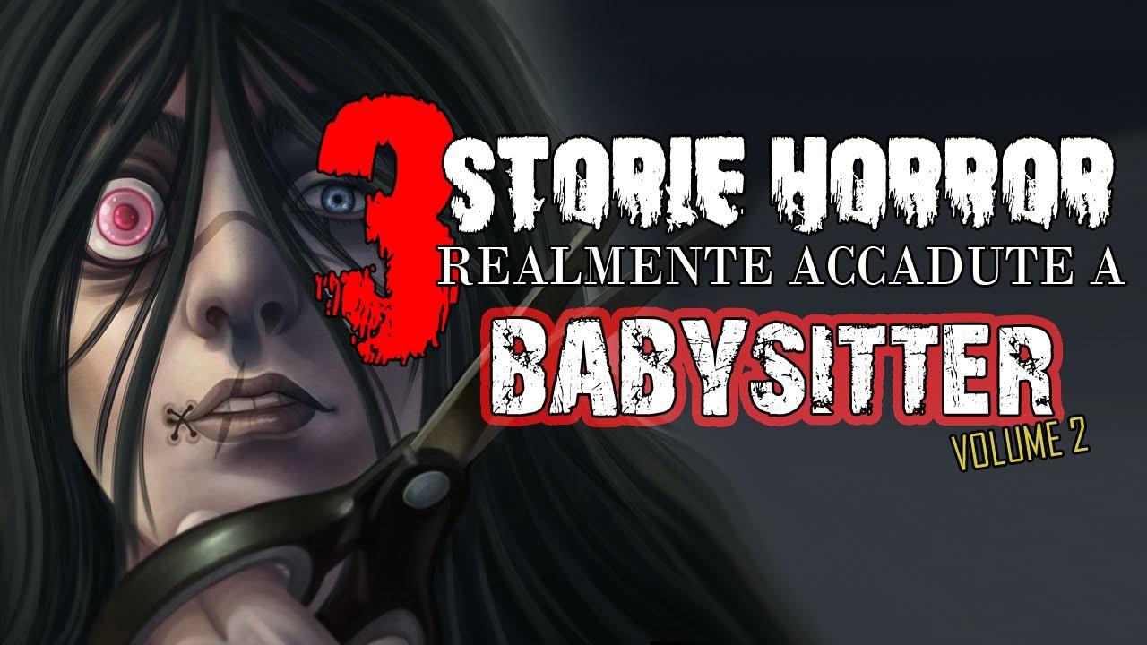 3 Storie Relamente accadute a BABYSITTER vol.2 -  Horror Maniaci