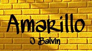 Amarillo / J Balvin / (Letra)