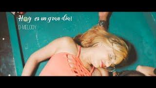 D-MELODY - HOY ES UN GRAN DIA (Video Oficial 4k) ★