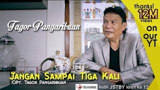 Jangan Sampai Tiga Kali - Tagor Pangaribuan - Bragiri Official Video MP3