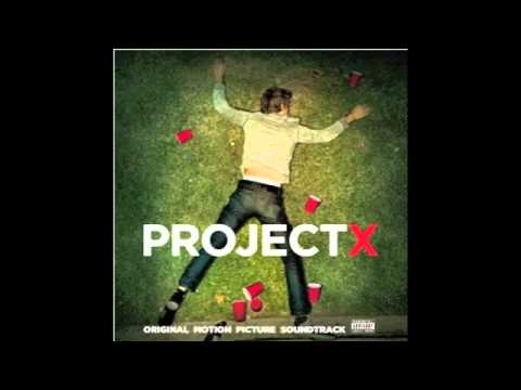 Project-X: We want some p*ssy