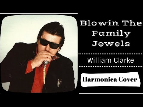 Blowin The Family Jewels - William Clarke Cover - Jump Blues