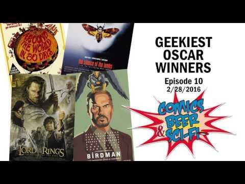 Geekiest Oscar Winners: Comics, Beer & Sci-fi #10 (2-28-16)