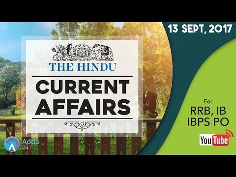 CURRENT AFFAIRS | THE HINDU | RRB, IBPS & IB | 13th September 2017 | Online Coaching for SBI IBPS