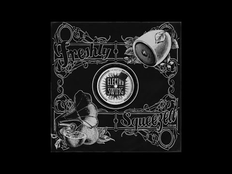 Electro Swing, Best of... Vol 2 MIX - Freshly Squeezed RADIO SHOW broadcast