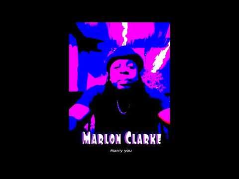 Marry you...Marlon Clarke