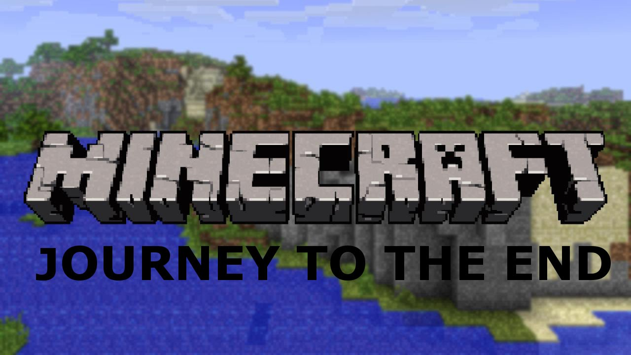 Minecraft Journey To The End (Sthap Saying That Word) - YouTube
