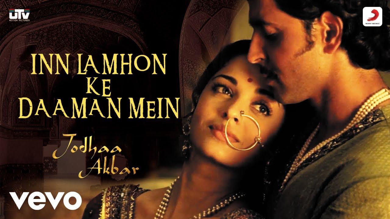 Download In Lamhon Ke Daaman Mein - Jodhaa Akbar A.R.Rahman Hrithik Roshan Aishwarya Sonu Nigam
