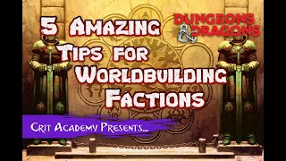 5 Amazing Tips for Worldbuilding Factions | Dungeons and Dragons