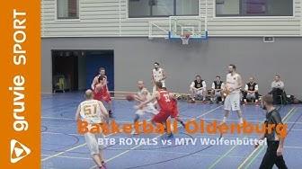 Basketball BTB ROYALS Oldenburg vs MTV Wolfenbüttel