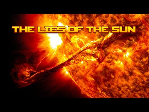 THE LIES OF THE SUN - An investigation into the Mysteries and LIES of the Sun.