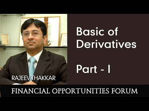 Mr. Rajeev Thakkar talks on Basic of Derivatives (FOF) Part -1
