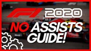 F1 2020 No Assists Guide - How To Drive Faster Without Assists (Racing Line, Traction, Braking, ERS)