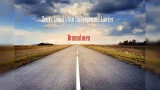Zeus feat. Underground lawyer - Drumul meu ( Prezint ce REPrezint )