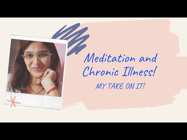 Meditation and Chronic illness - living with Lupus - Gastroparesis-Celiac - staying stress-free