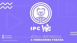 IPC Kids | Aula Especial sobre a Páscoa