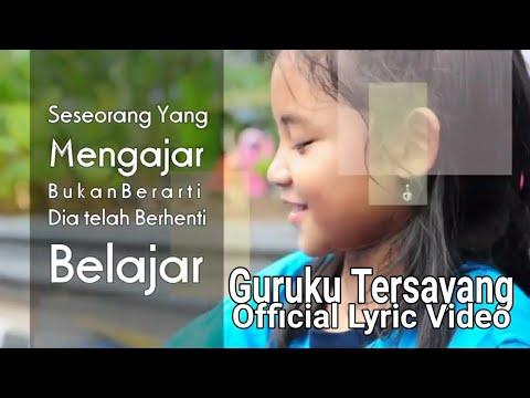 Guruku Tersayang - Official Lyric Video (Special Hari Guru)
