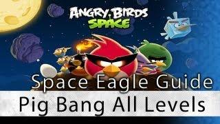 100% Space Eagle Walkthrough Pig Bang All Levels 1-1 - 0:00 1-2 - 0...