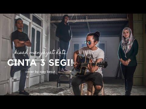 Fuhhh!! Terbaikk Cinta Tiga Segi Cover By Ojay Besut