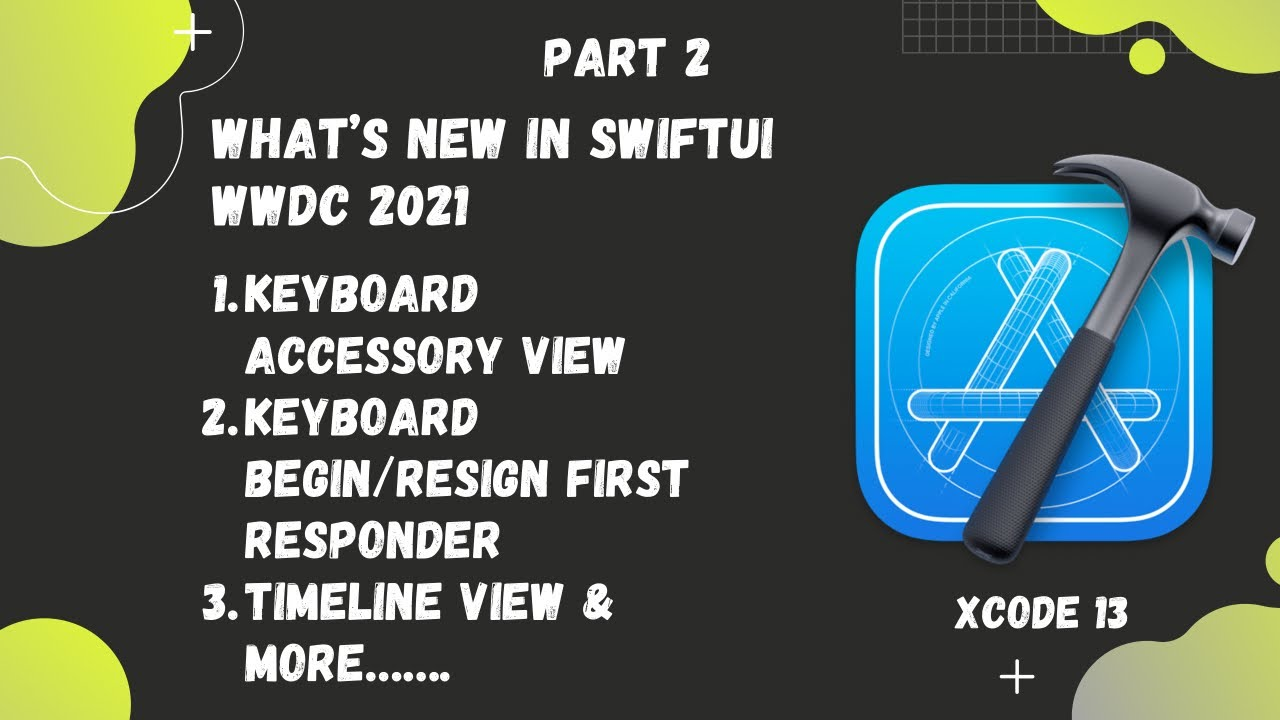 What's New in SwiftUI for iOS 15 - Part 2 - WWDC 2021 - Xcode 13 - SwiftUI 3.0