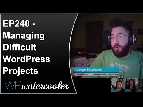 EP240 - Managing Difficult WordPress Projects - WPwatercooler