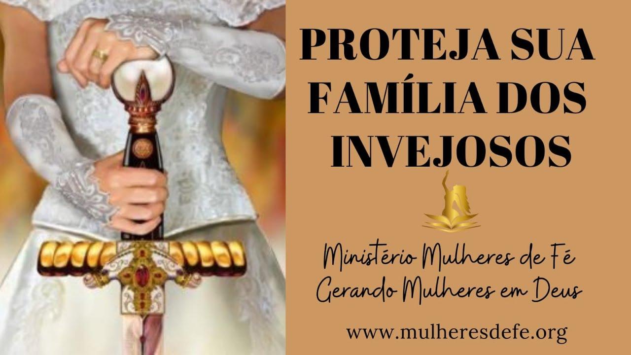 Proteja sua família dos invejosos