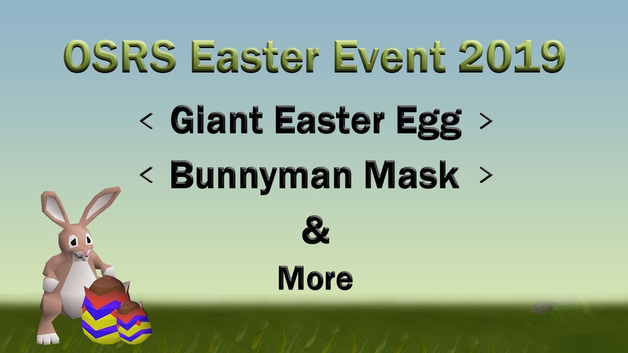 Osrs Easter Event 2019 Guide Quick Walkthrough Bonus Event
