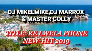 MIKELMIKE_RE LWELA PHONE NEW HIT 2019 ft. MAROXX&MASTER COLLY [MATHATA MUSIC PRODUCTION] #Trending