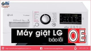 Máy Giặt LG Báo Lỗi OE - Khắc Phục Lỗi Bơm Xả