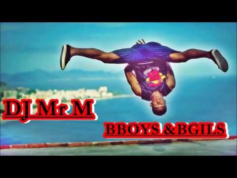 DJ Mr M- Mixtape | Dope Bboy Music  2017