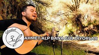 AHMET ALP - Bana Gül Diyorlar