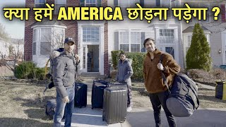 क्या हमें AMER CA छोड़ना पड़ेगा  Struggle Of An  Ndian Vlogger  N America Hindi Vlog