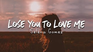 Download Lose You To Love Me Lyrics - Selena Gomez