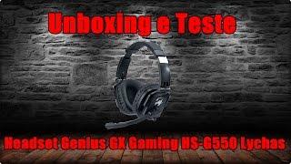 Unboxing e Teste do Headset Genius GX Gaming HS-G550 Lychas