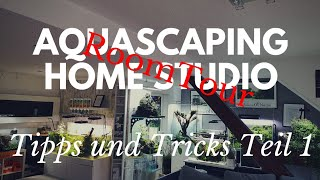 Aquascaping Home Studio ROOMTOUR /Tipps & Tricks\ # Teil 1