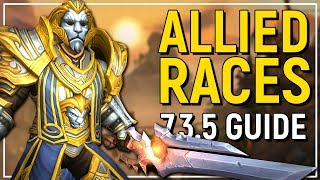 LIVE NOW How To Unlock Allied Races  All You Need To Know - WoW Patch 735