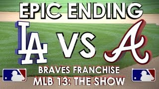 EPIC ENDING! - Los Angeles Dodgers vs. Atlanta Braves  - Franchise Mode - EP 20 MLB 13 The Show