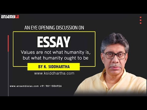 Essay Values Are Not What Humanity Is, But What Humanity Ought To Be | K.Siddhartha Sir