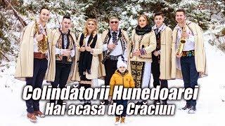 Colindatorii Hunedoarei - Hai acasa de Craciun 2018 (Official Video)