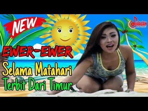 ANVEL - EWER EWER - SELAMA MATAHARI TERBIT DARI TIMUR (Official Music Video) Mp3