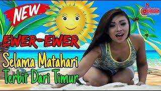 EWER EWER - SELAMA MATAHARI TERBIT DARI TIMUR - ANVEL (Official Music Video)