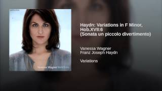 Haydn: Variations in F Minor, Hob.XVII:6 (Sonata un piccolo divertimento)