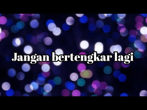 JANGAN BERTENGKAR LAGI || Lirik Lagu || Cover By Phbf Channel